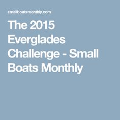The 2015 Everglades Challenge - Small Boats Monthly
