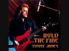 """TOMMY JAMES- """"HOLD THE FIRE"""""""