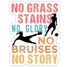 'Soccer No Grass Stains No Glory Women's Soccer' Sticker by .-'Soccer No Grass Stains No Glory Women's Soccer' Sticker by patricktanner - Baekhyun Gif, Baekhyun Photoshoot, Soccer Drills, Play Soccer, Soccer Players, Soccer Ball, Soccer Stuff, Soccer Sports, Indoor Soccer