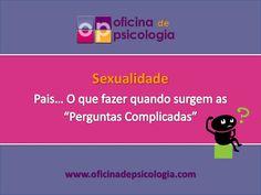 """As crianças e as perguntas sobre sexualidade"" by Joana Florindo, Psicóloga Clínica at Oficina de Psicologia"
