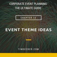 Corporate Event Planning: Event Theme Ideas