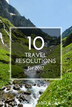 Travel better in 2017 with our ten travel resolutions!