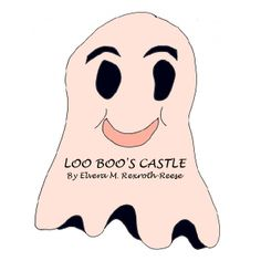 LOO BOO'S CASTLE    by Ellie May