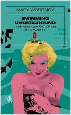 Mary Woronov - Swimming underground