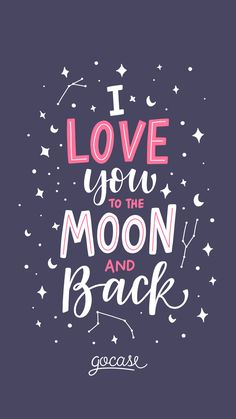 Wallpaper i love you to the moon and back by gocase Words Quotes, Me Quotes, Motivational Quotes, Inspirational Quotes, Book Quotes, Qoutes, Sayings, Phone Wallpaper Quotes, Quote Backgrounds