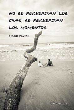 Se recuerdan los momentos. Cesare Pavese. #citas