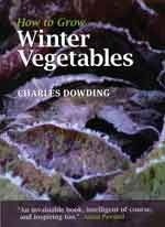 Winter Gardening  HOW TO GROW WINTER VEGETABLES  Click to learn more or to add to your home library.