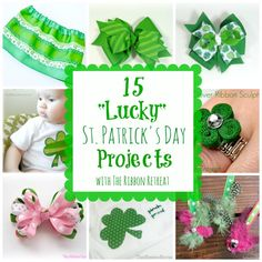 """15 """"Lucky"""" St. Patrick's Day Projects - The Ribbon Retreat Blog"""