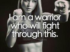 I AM A WARRIOR!!!