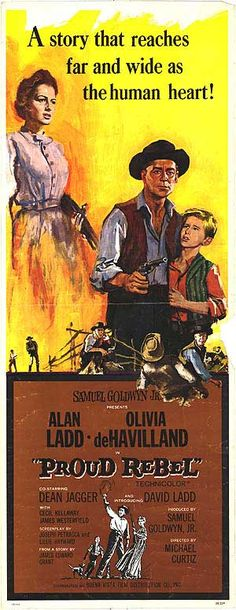THE PROUD REBEL (1958) - Alan Ladd - Olivia DeHavilland - Dean Jagger - David Ladd - Cecil Kellaway - James Westerfield - Story by James Edward Grant - Produced by Samuel Goldwyn Jr. - Directed by Michael Curtiz - Buena Vista Film Distribution Co. - Insert Movie Poster.