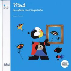 Este libro aproxima la obra y la vida de Joan Miró a niños y niñas desde el concepto de la imaginación. ¡El artista se convertirá sin duda en uno de sus pintores favoritos! Kandinsky, Reds Bbq, Spanish Art, Gabriel Garcia Marquez, Joan Miro, Conte, Art Plastique, Teaching Art, Special Gifts