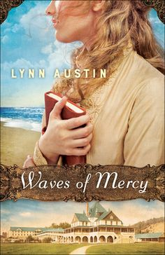 Waves of Mercy by Lynn Austin Haunted by the Unknowns of Their Pasts, Two Women Search for Answers Along the Shores of Lake Michigan Chicago socialite Anna Nicholson retreats to the Hotel Ottawa in Holland, Michigan, after breaking her engagement … Continue reading →