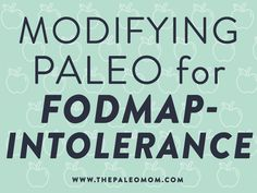 """one such sensitivity is FODMAP-intolerance. The term FODMAP is an acronym, derived from """"Fermentable, Oligo-, Di-, Mono-saccharides and Polyols"""". Fodmap Meal Plan, Fodmap Diet, Low Fodmap, Low Carb, Paleo Mom, Paleo Diet Plan, Paleo Protein Powder, Fructose Malabsorption, 200 Calorie Meals"""
