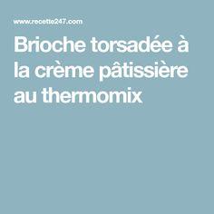 Brioche torsadée à la crème pâtissière au thermomix