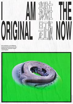 iamoneempire: —Poster for my bachelor's thesis. «I AM THE ORIGINAL NOW» is a book about the relation between copy and original.