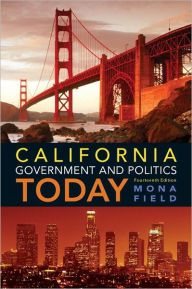 California Government and Politics Today / Edition 14 by Mona Field Download