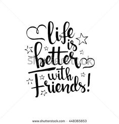 Life Is Better With Friends Handwritten Lettering. Happy Friendship Day  Greeting Card. Modern Vector