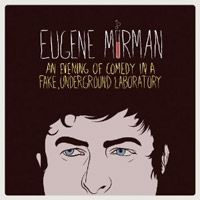 Eugene Mirman just released his new Comedy Central CD/DVD, An Evening of Comedy in a Fake Underground Laboratory. Top 10 Comedies, Comedy News, Marc Maron, Reggie Watts, He Doesnt Care, Father John, Great Albums, Comedy Central