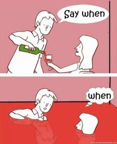 Check out: Funny Memes - Say when. One of our funny daily memes selection. We add new funny memes everyday! Bookmark us today and enjoy some slapstick entertainment! Funny Wine Pictures, Art Pictures, Wein Poster, Haha, Funny Quotes, Funny Memes, Sarcastic Quotes, Wine Humor Quotes, Drink Quotes