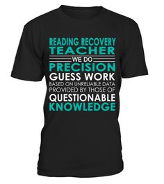 """# Reading Recovery Teacher - Job Shirts .    Reading Recovery Teacher We Do Precision Guess Work Based on Unreliable Data Provided by Those of Questionable Knowledge Job ShirtsSpecial Offer, not available anywhere else!Available in a variety of styles and colorsBuy yours now before it is too late! Secured payment via Visa / Mastercard / Amex / PayPal / iDeal How to place an order  Choose the model from the drop-down menu Click on """"Buy it now"""" Choose the size and the quantity Add your…"""