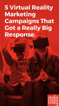 5 Virtual Reality Marketing Campaigns That Got a Really Big Response -- In recent years, marketers have gotten really serious about virtual reality (VR) and set their sights on using it in their marketing campaigns. With estimates of virtual reality soon becoming a billion dollar industry, marketers have started exploring opportunities to leverage VR technology to market to consumers and to stimulate engagement.