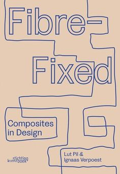 Fibre-Fixed : Composites in Design By (author) L. Pil Publisher Stichting Kunstboek ISBN 9789058566119 Published 10th Feb 2019 Binding Paperback / softback Size 6.3 in x 9.06 in Pages 192 Pages Illustrations 100 color, b&w (available in library TextielMuseum) Energy Supply, Electronic Gifts, Antique Books, Colour Images, Book Activities, The Book, New Books, Book Art, Composition
