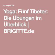 Yoga: Fünf Tibeter: Die Übungen im Überblick | BRIGITTE.de