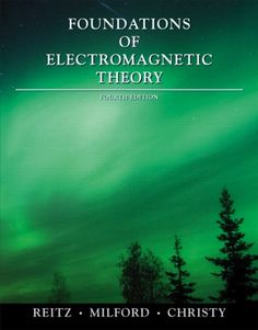 Foundations of electromagnetic theory / John R. Reitz, Frederic J. Milford, Robert W. Christy (2009)