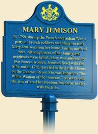 """header=[Marker Text] body=[In 1758, during the French and Indian War, a party of French soldiers and Shawnee took Mary Jemison from her home 3 miles north of here. Although most of her family and neighbors were killed, Mary was adopted by two Seneca women. Jemison lived with the tribe and in 1762 traveled to their tribal home on the Genesee River. She was known as """"the White Woman of the Genesee."""" At war's end, she was offered her freedom but chose to stay with the tribe. ]"""