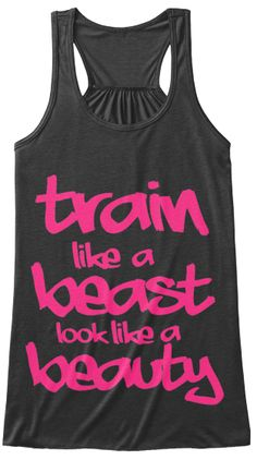 Train Like A Beast Look Like A Beauty | Teespring