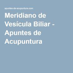 Meridiano de Vesícula Biliar - Apuntes de Acupuntura