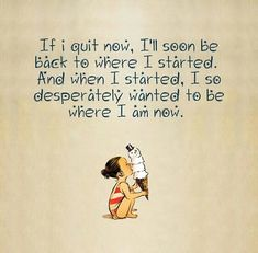 I must remember this every time I consider quitting! #weightwatchers #quotes