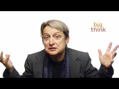 """Judith Butler - Nobody is born one gender or the other, says the philosopher. """"We act and walk and speak and talk in ways that consolidate an impression of being a man or being a woman."""""""