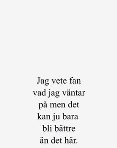 Self Love Quotes, Great Quotes, Words Quotes, Life Quotes, Funny Quotes, Sayings, Love Words, Beautiful Words, Swedish Quotes