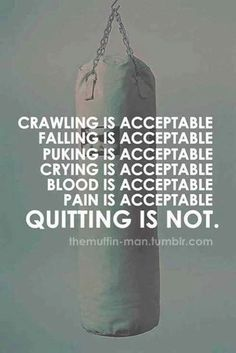 Quitting is not acceptable quotes quote pain crying blood fitness workout motivation exercise motivate fitness quote fitness quotes workout quote workout quotes exercise quotes quitting