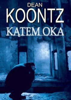"""D. Koontz - """"Kątem oka"""" - 8/10"""