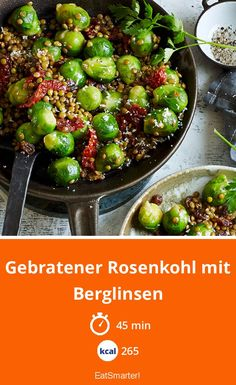 Fried Brussels sprouts with mountain Gebratener Rosenkohl mit Berglinsen Roasted Brussels sprouts with mountain lentils – smarter – calories: 265 kcal – time: 45 min. Veggie Recipes, Cooking Recipes, Healthy Recipes, 200 Calories, Going Vegan, Food Inspiration, Clean Eating, Food Porn, Food And Drink