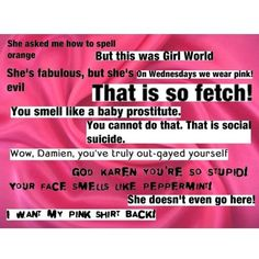 Mean Girls Quotes Mean Girls ❤ liked on Polyvore featuring phrase, quotes, saying and text