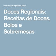 Doces Regionais: Receitas de Doces, Bolos e Sobremesas Old School Candy, Savoury Cake, Sweet Recipes, Crack Crackers, Desserts, Liqueurs