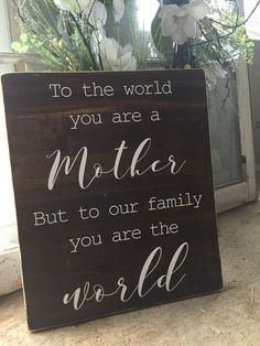 Excited to share this item from my shop: To the world you are a MOM to our family you are the WORLD Farmhouse style gift for mom christmas gift mother's day gift Diy Mothers Day Gifts, Mother Birthday Gifts, Great Gifts For Mom, Mother Gifts, Mom Gifts, Mothers Day Ideas, Mothers Day Signs, Signs For Mom, Birthday Ideas For Mom