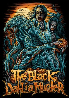 The Black Dahlia Murder by Dan Mumford *this would most likely be the demonic entity known as 'Pumpkinhead'*