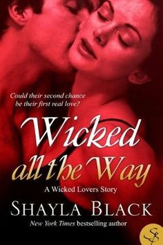 Wicked All The Way - A Wicked Lovers Novella by Shayla Black Literature Books, Book Authors, Shayla Black, Books To Read, My Books, Better Books, Book Nooks, Romance Novels, Book Nerd