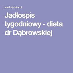 Jadłospis tygodniowy - dieta dr Dąbrowskiej Menu Dieta, Fitness, Keep Fit, Rogue Fitness