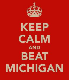 Beat Michigan! Coming from a true buckeye fan! And with relatives from South Carolina