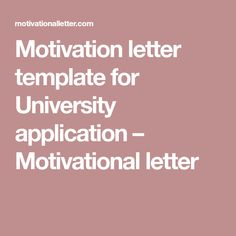Sample motivation letter for ba in law university application motivation letter template for university application motivational letter spiritdancerdesigns Image collections
