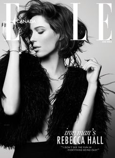 Rebecca Hall Stars in Elle Canadas June 2013 Cover Shoot by Max Abadian | Fashion Gone Rogue: The Latest in Editorials and Campaigns