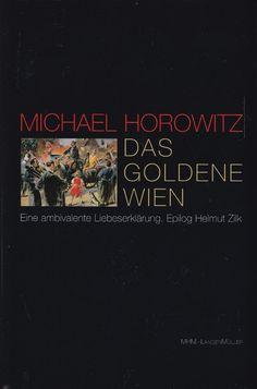 Das Goldene Wien - Eine ambivalente Liebeserklärung von Michael Horowitz
