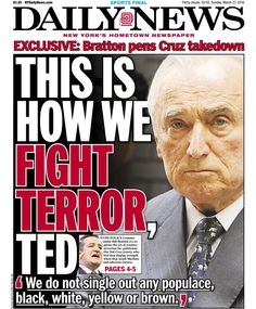 March 27, 2016: NYPD Commissioner Bill Bratton says that Ted Cruz knows 'absolutely nothing' about counterterrorism in NYC after Ted Cruz called for police to patrol and secure Muslim communities.