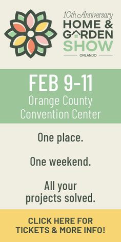 February 9th 11th Orange County Convention Center One Place. One Weekend.  All Your Projects Solved. Save Time With Everything For Your Home U0026 Garden  Under ...