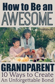 10 ways to create a bond with your grandchildren
